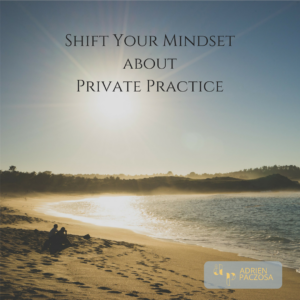 Mindset shift about private Practice