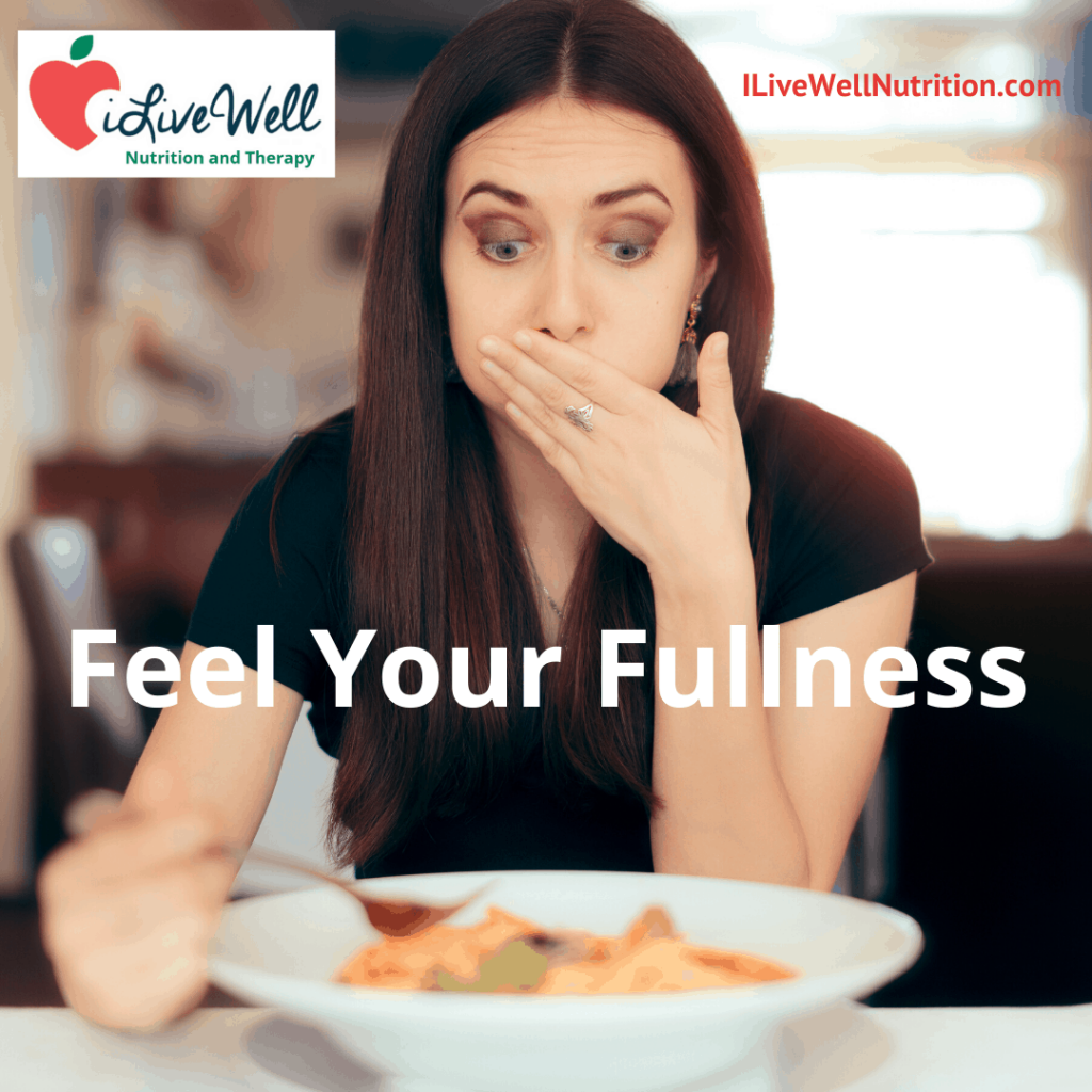 tune into your hunger and feel when you're full