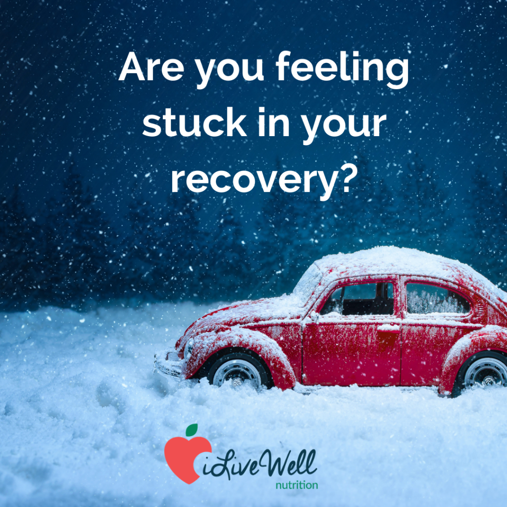 Are you feeling stuck in your eating disorder recovery