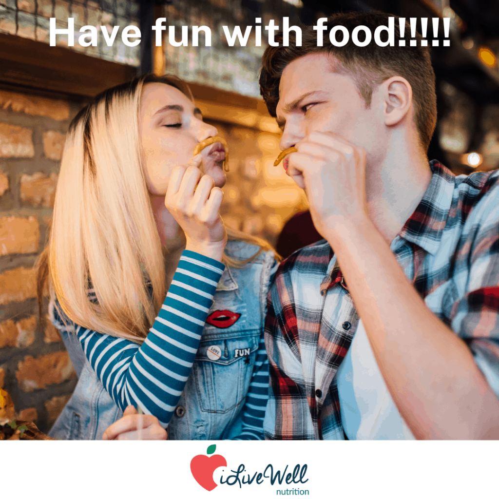 enjoy yourself and have fun with food