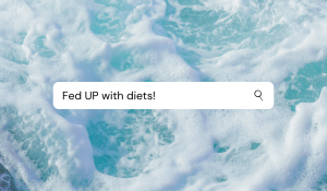 Fed Up with Diets